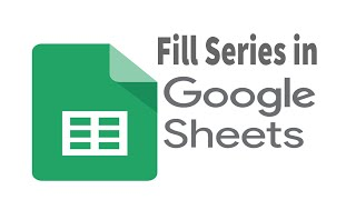 How to fill series in Google Spreadsheet | Fill series in google sheets