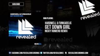 Hardwell & Funkadelic - Get Down Girl (Nicky Romero Mix)