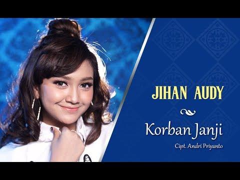 , title : 'Jihan Audy - Korban Janji [OFFICIAL]'