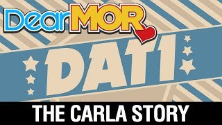 "Dear MOR: ""Dati"" The Carla Story 12-09-17"
