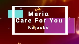 Mario   Care For You KARAOKE NO VOCAL