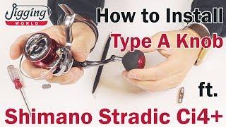 How To Install JW Type: A Knob Ft. Shimano Stradic Ci4+