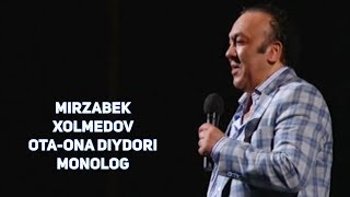 Mirzabek Xolmedov - Ota-ona diydori (monolog)