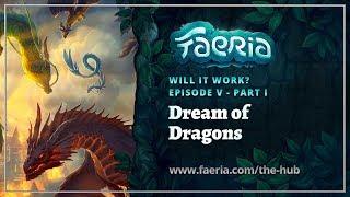 Faeria - Will It Work? - EP05.1 - Dream of Dragons