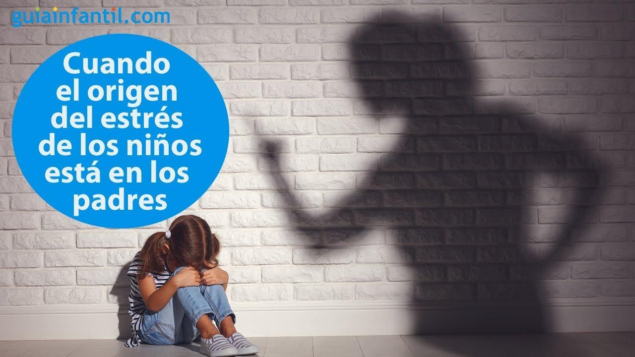 Cuando el origen del estrés en los niños está en los padres | #ConectaConTuHijo