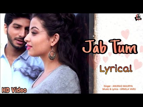 Jab Tum | Lyrical video| Anurag Maurya| Urmila Varu | Music Fitoor