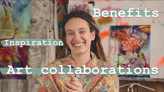 Art Collaborations || How To Collaborate With Other Creatives || Benefits || Inspiration
