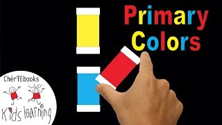 Learn Primary Colors  | Teach Primary Colours  | RED, BLUE & YELLOW | Cheriebooks Kids Learning