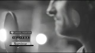 Daniel Powter X Kelly 于文文 - Survivor (Official Video)