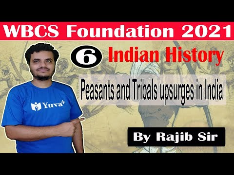 Peasants and Tribal upsurges in India | Modern History | Class 6 | By Rajib Sir | WBCS 2021