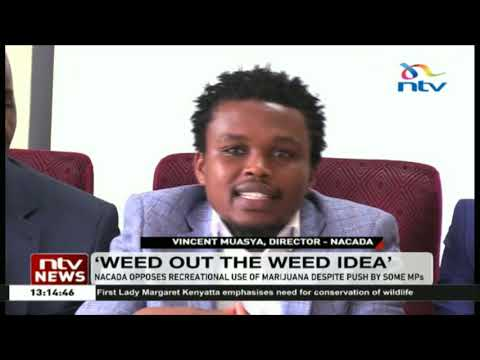 NACADA opposes recreational use of Marijuana despite push by some MPs