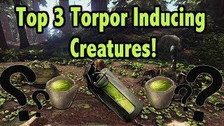 Ark Top 3 Torpor Inducing Creatures!!