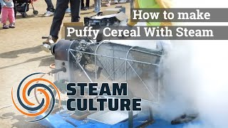 How to make Puffy Cereal With Steam -  Steam Culture