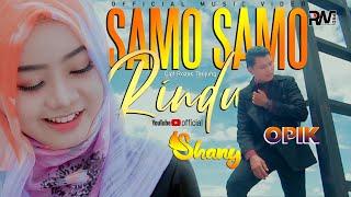 Download lagu Opik Feat Shany Samo Samo Rindu Mp3