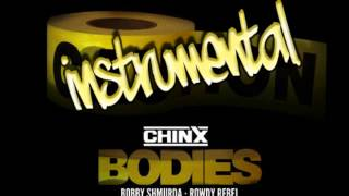 BODIES (INSTRUMENTAL) - CHINX DRUGZ FT BOBBY SHMURDA & ROWDY REBEL