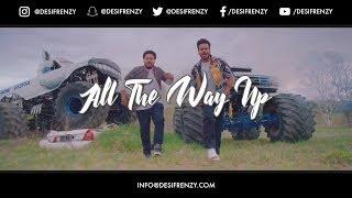 All The Way Up (frenzy Mix)  Dj Frenzy