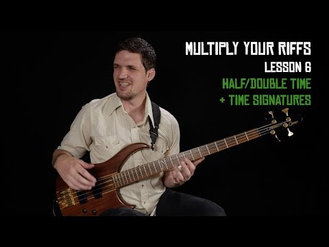Half + Double Time - Multiply Your Riffs (6/6)