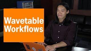 Wavetable Workflow Tips | Ableton 10