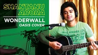 Wonderwall- Oasis - shantanuarora