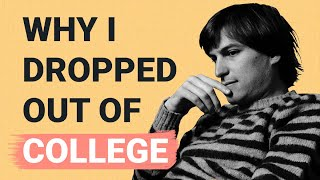 Why I Dropped Out of College | Steve Jobs