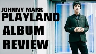 Johnny Marr Playland Album Review