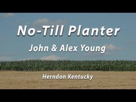 John & Alex Young No Till Planter