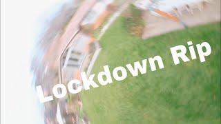 Lockdown Garden Rip [FPV Freestyle]