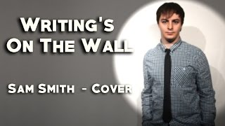 Writing's On The Wall - SAM SMITH Cover (Epic One Man Orchestra) - SPECTRE - Josef Pitura-Riley