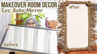 ROOM DECOR HACKS - Boho Mirror Makeover (Cermin Ala Farm Bohemian)