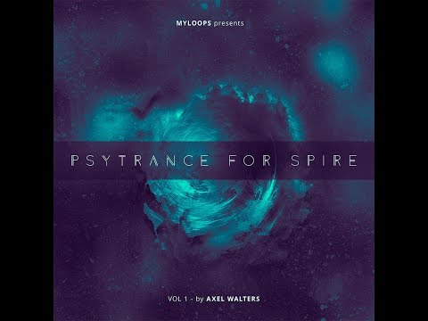 PSYTRANCE FOR SPIRE VOL. 1 + DEMO PROJECTS (BY AXEL WALTERS)