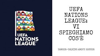 UEFA Nations League: vi spieghiamo come funziona