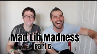 Mad Lib Madness Pt 5