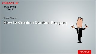 Oracle Eloqua - Creating a Contact Program