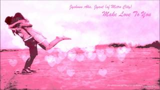 Jyshoun Aka. Jyant (of Metro City) - Make Love To You + D/L (MeemoUK24)