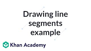 Drawing line segments example | Introduction to Euclidean geometry | Geometry | Khan Academy