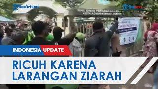 Imbas Larangan Ziarah Kubur, Ketegangan Berakhir Ricuh Terjadi di Sejumlah TPU di Jakarta