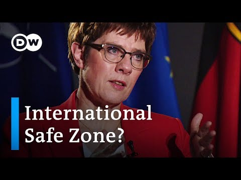 International safe zone in Syria? Interview with German defense minister Kramp-Karrenbauer