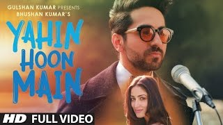 Yahin Hoon Main - Full Song Video - Ayushmann Khurrana