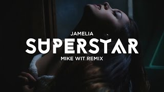 Jamelia - Superstar (Mike Wit Remix)