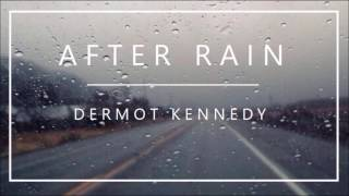 Dermot Kennedy - After Rain