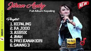 Jihan Audy Full Album Kepaling Terbaru September 2018