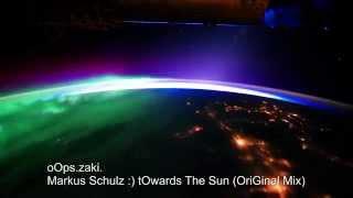 Markus Schulz :) tOwards The Sun (OriGinal Mix)