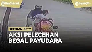 Viral di Medsos Video Rekaman CCTV Aksi Pelecehan 'Begal Payudara' yang Dialami Seorang ART