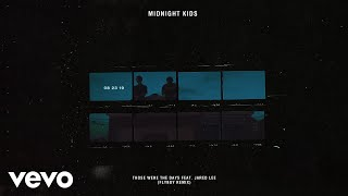 Midnight Kids   Those Were The Days (Flyboy Remix) (Audio) Ft. Jared Lee