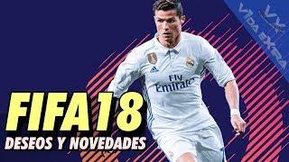 FIFA18 - Deseos y novedades para hacerlo sobresaliente