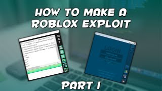 2018)) How To Create A ROBLOX Exploit ( LUA-C Executor with Quick