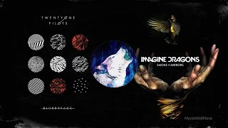 "twenty one pilots vs. Imagine Dragons - ""I Bet Not Today"" (Mashup)"