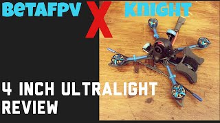 BetaFPV X Knight 4 Inch Review
