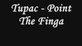 Tupac - Point The Finga *Lyrics
