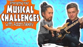 Attempting Your Musical Challenges w/ Adam Neely